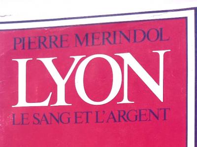 Lyon, le sang et l'argent